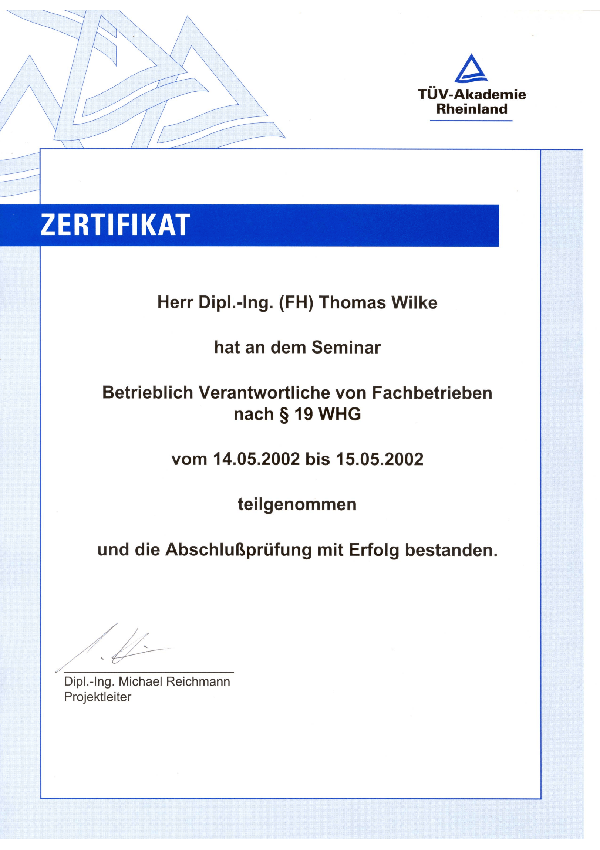 """Zertifikat """"Betrieblich Verantwortliche von Fachbetrieben nach § 19 WHG""""  (Dipl.-Ing. Thomas Wilke)"""